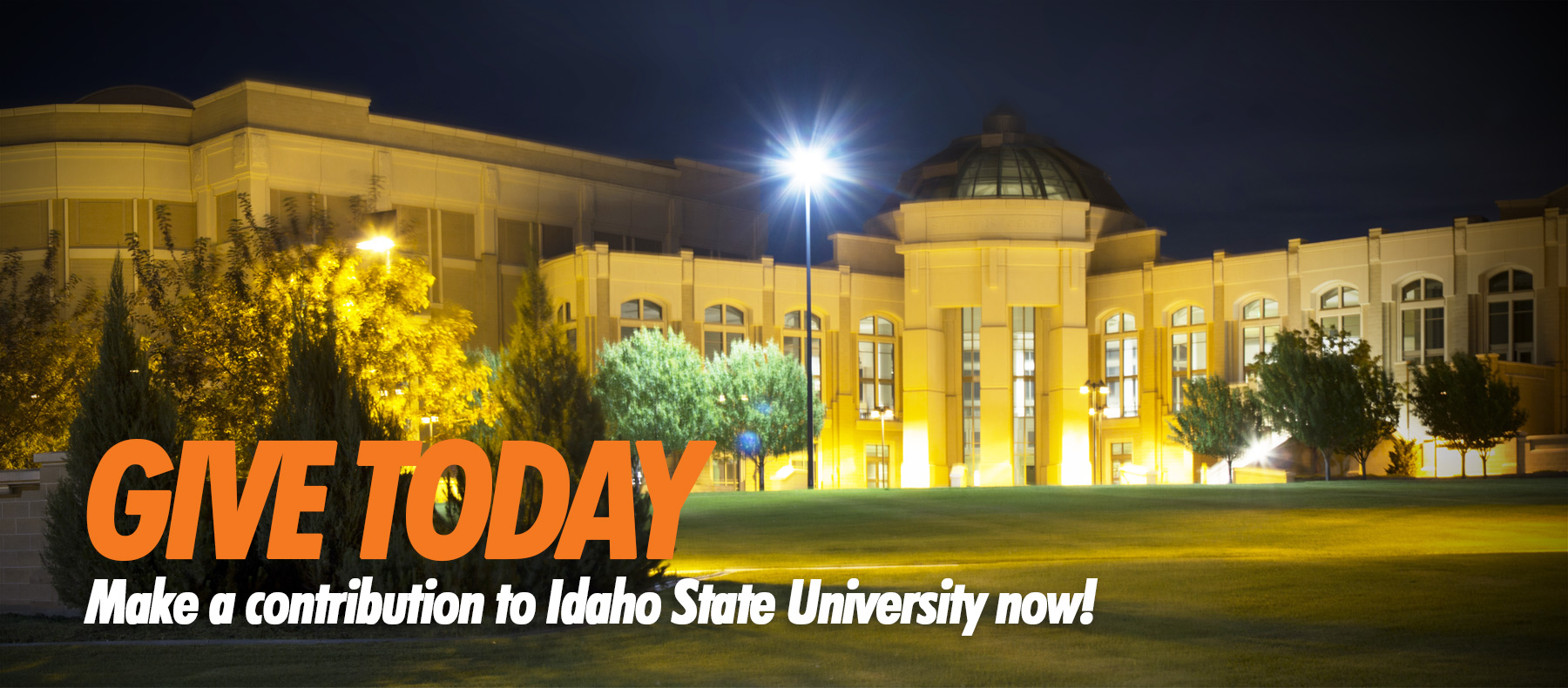 Give Today - Make a contribution to Idaho State University now.