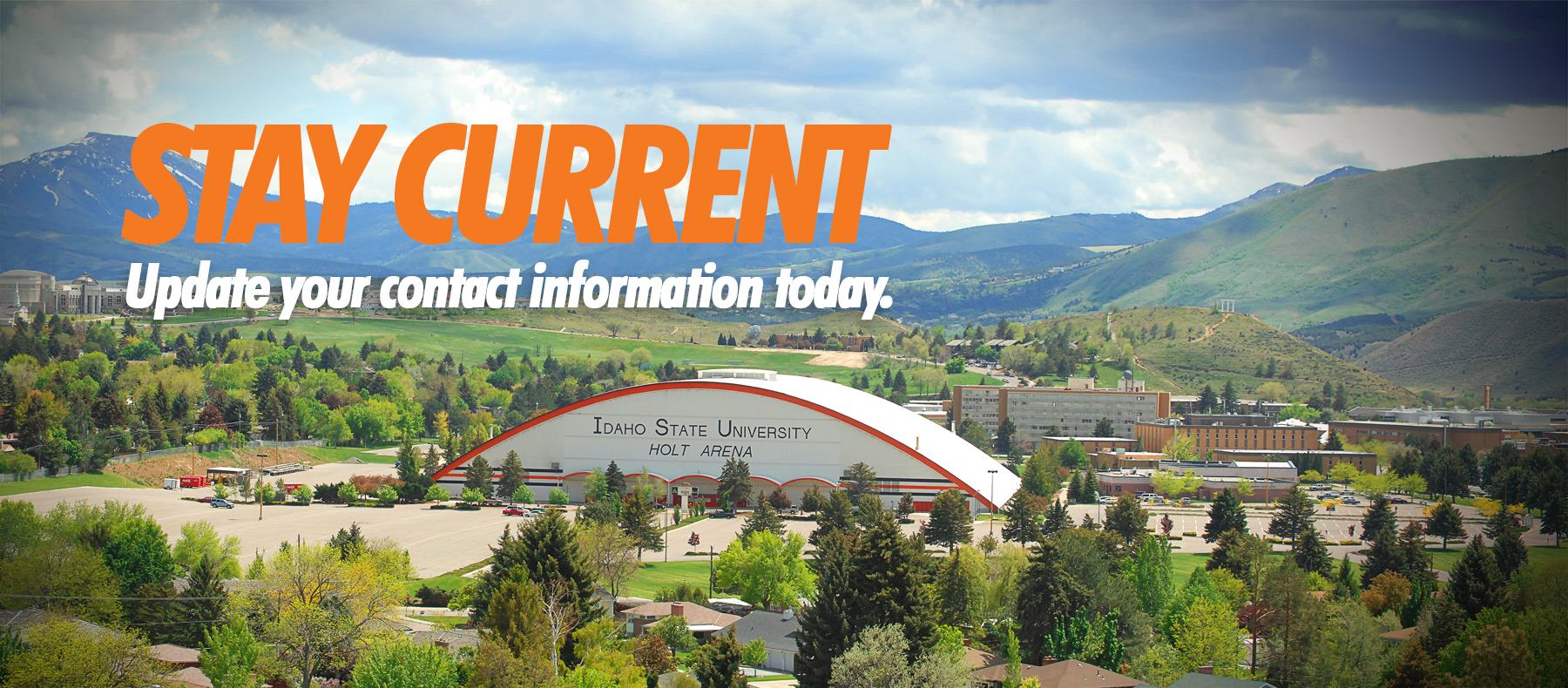 Stay Current - Update your contact information today.