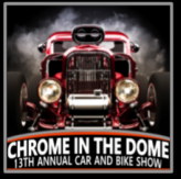 Chrome In The Dome  Car and Bike Show