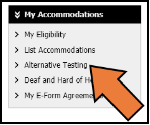 Going to the My Accommodations section and clicking on the Alternative Testing option
