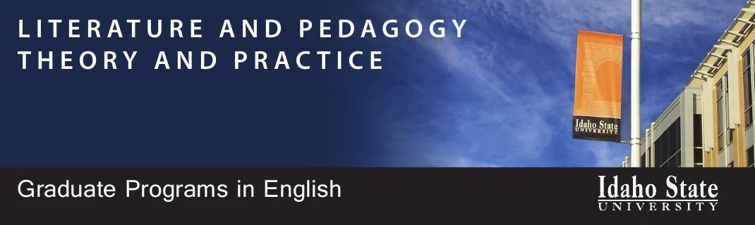 Literature and Pedagogy theory and practice graduate programs in English Idaho State University