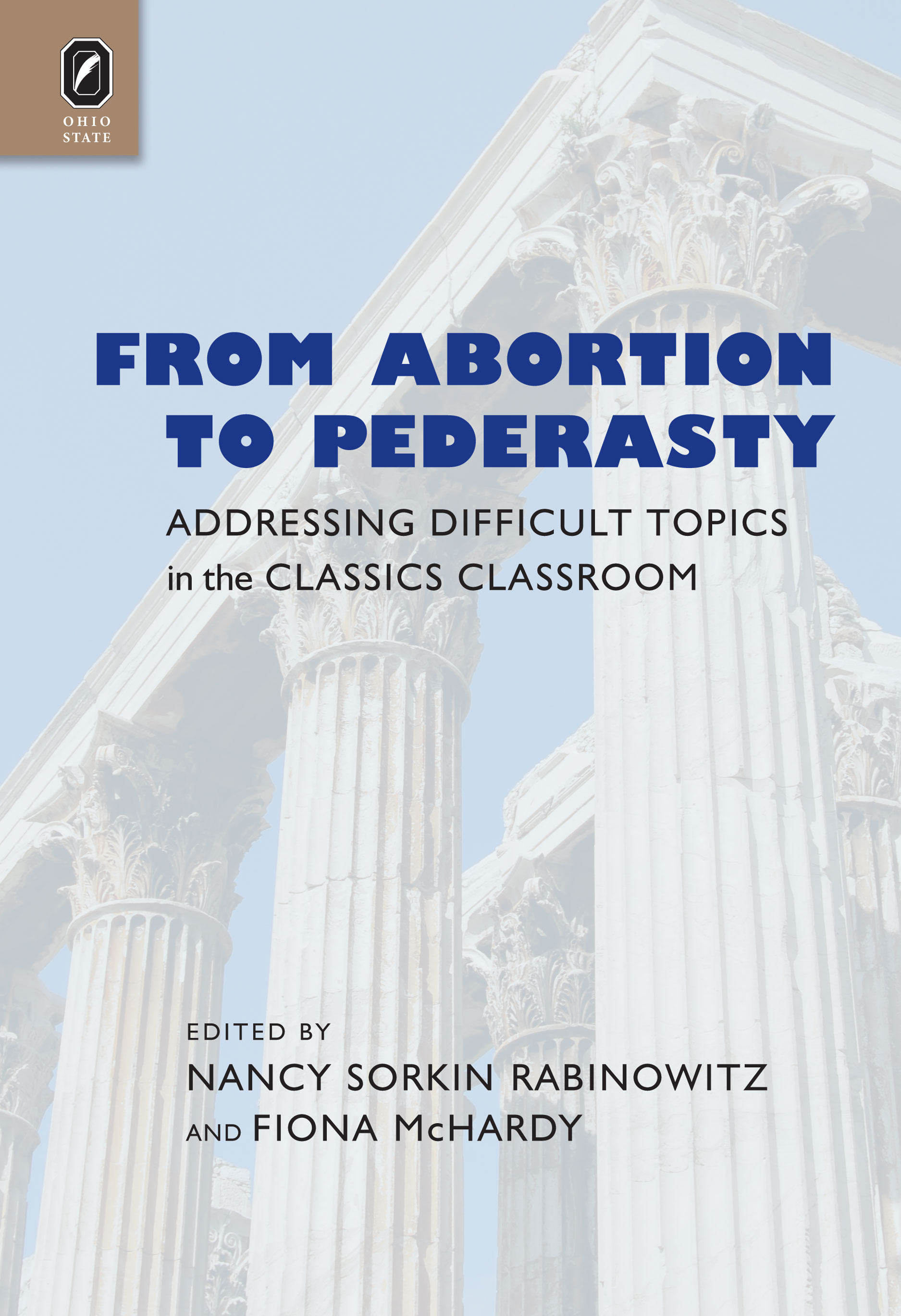 Cover for 2015 winning book of the Teaching Literature Book Award:  From Abortion to Pederasty: Addressing Difficult Topics in the Classics Classroom.