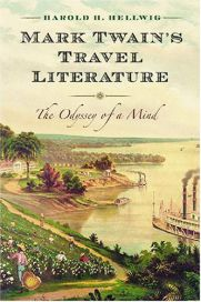 Mark Twain's Travel Literature: The Odyssey of a Mind by Harold Hellwig