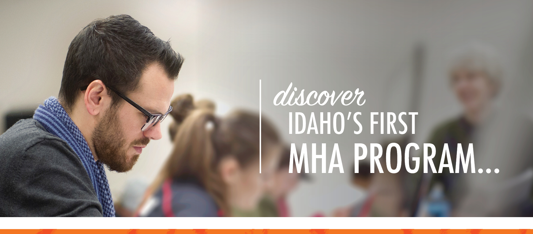 Discover Idaho's First MHA Program