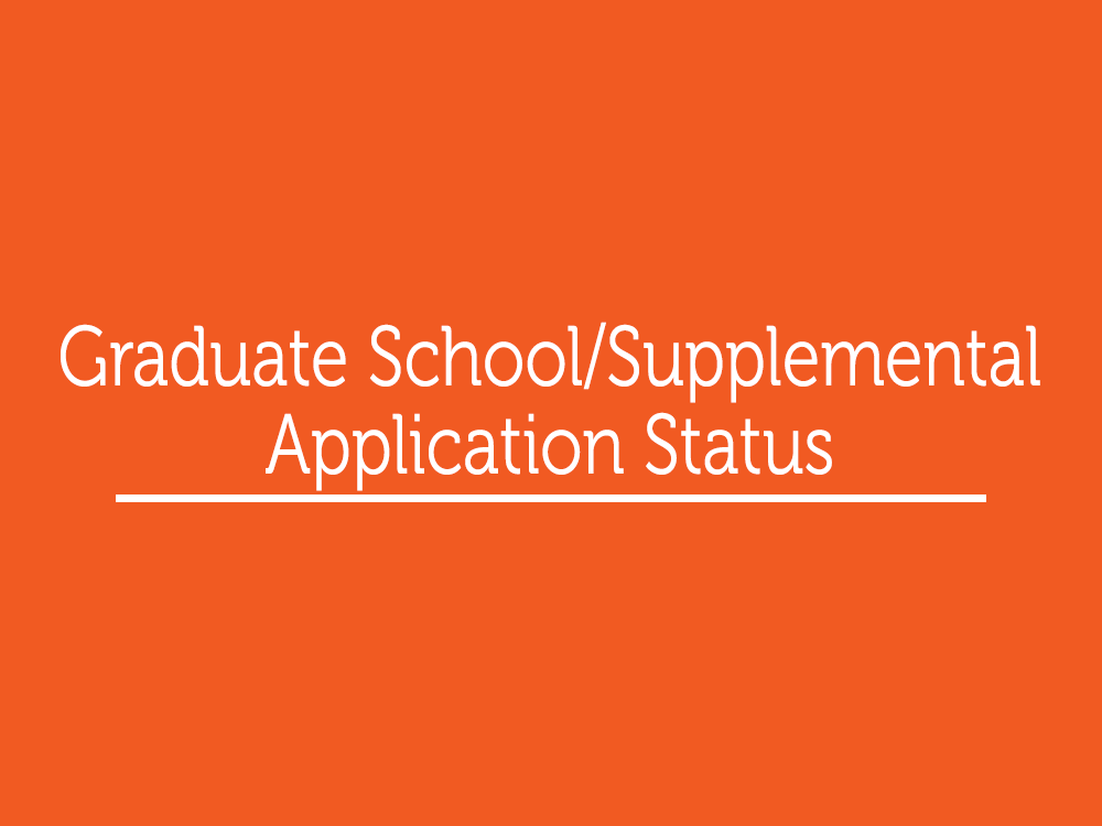 Graduate School/Supplemental Application Status