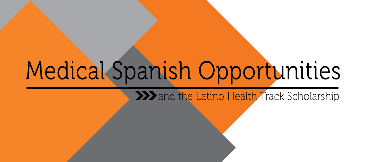 Medical Spanish Opportunities and the Latino Health Track Scholarship