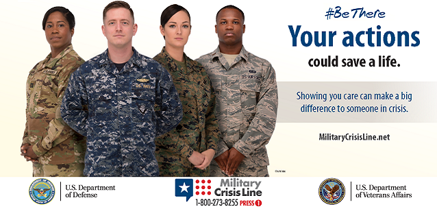 Your actions could save a life. Military Crisis Line navigation button 1-800-273-8255 press 1