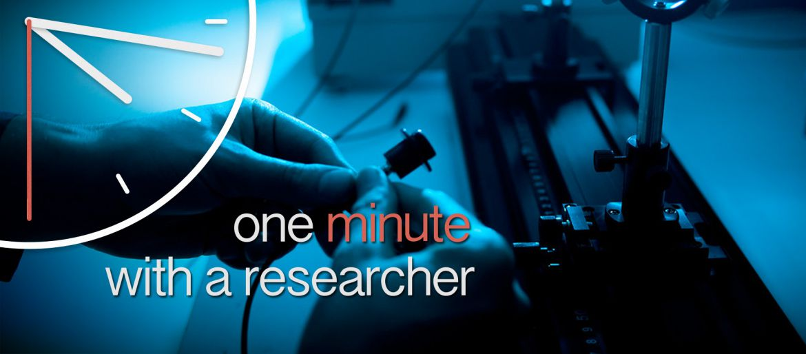 One minute wit a researcher