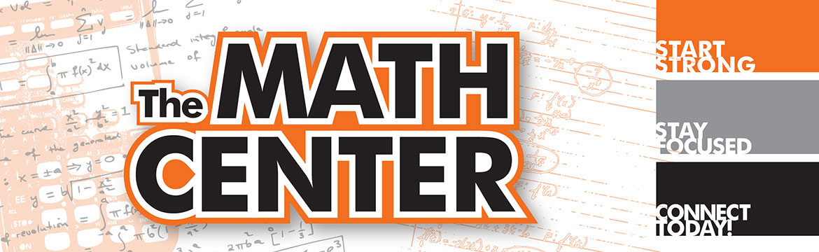 The Math Center. Start strong. Stay focused. Connect Today.