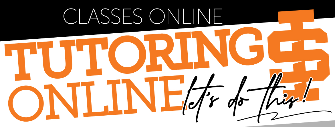 Classes online. Tutoring online. Let's Do This!