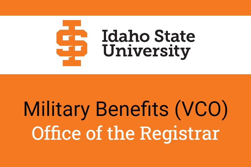 Idaho State University Military Benefits (VCO), Office of the Registrar