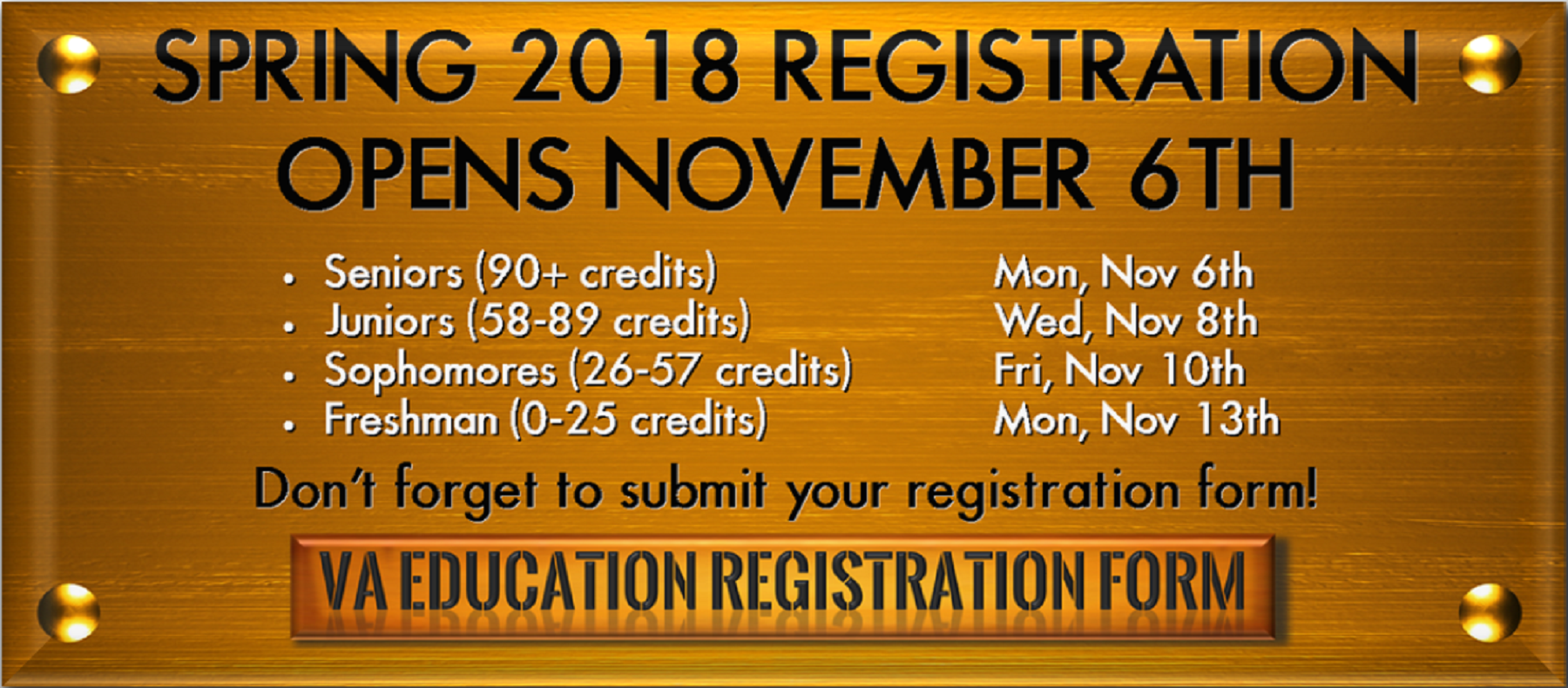 2018 Spring Reg dates: Seniors - Mon 11/6; Juniors - Wed 11/8; Sophmores - Fri 11/10; Freshman - Mon 11/13