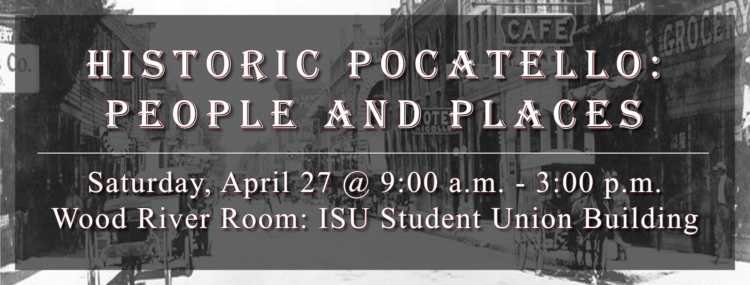 """Historic Pocatello: People and Places"" conference set April 27 at ISU"