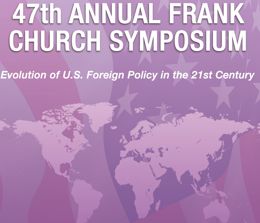 "ISU International Affairs Council to host 47th annual Frank Church Symposium, theme ""U.S. Foreign Policy in the 21st Century"""