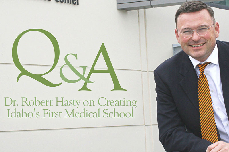Dr. Robert Hasty on Creating Idaho's First Medical School