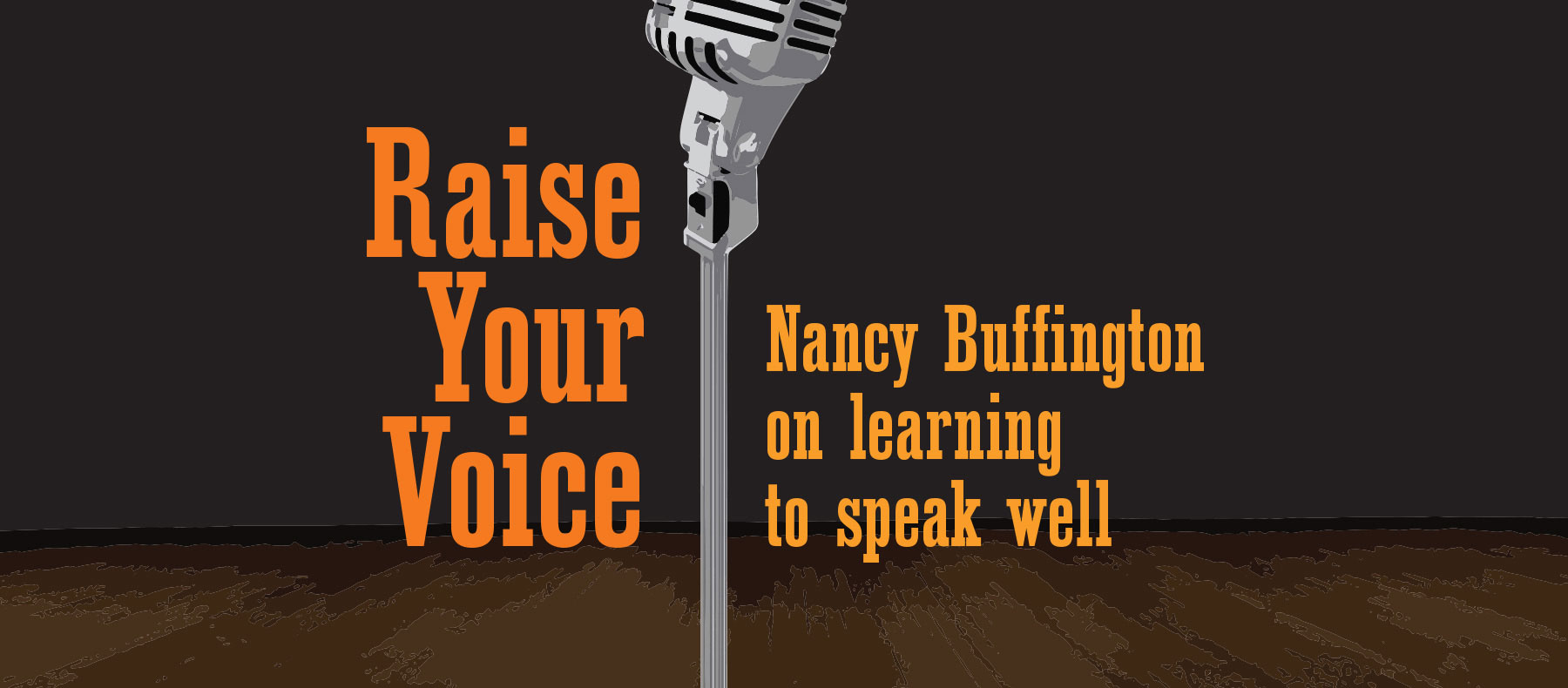 Raise Your Voice - Nacny Buffington on learning to speak well
