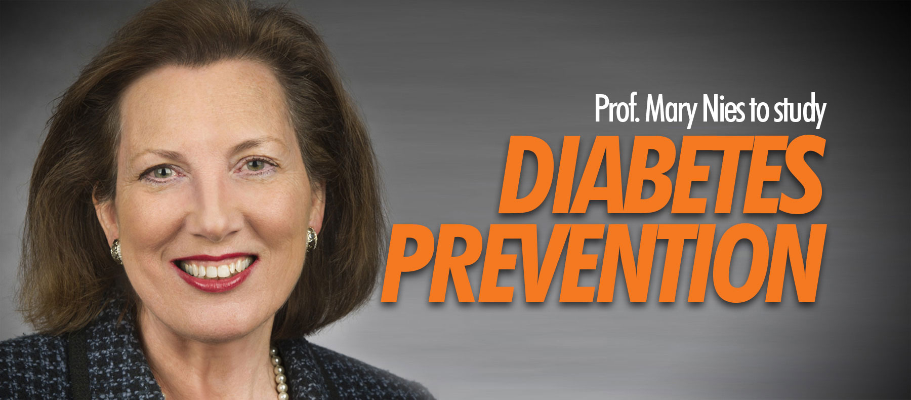 Professor Mary Nies to study Diabetes Prevention.