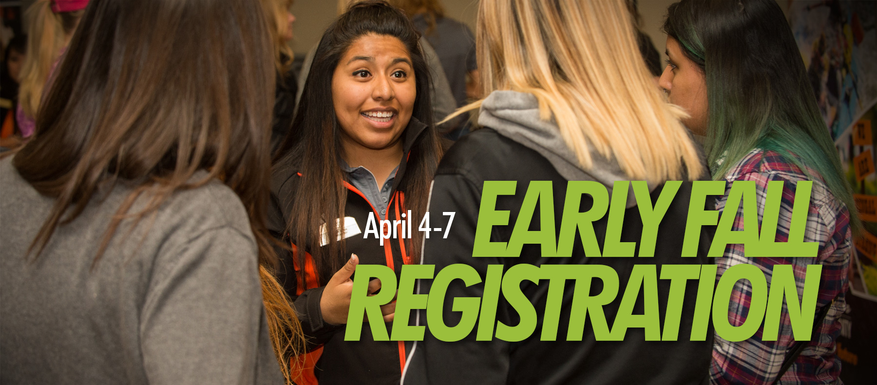April 4-7 Early Fall Registration
