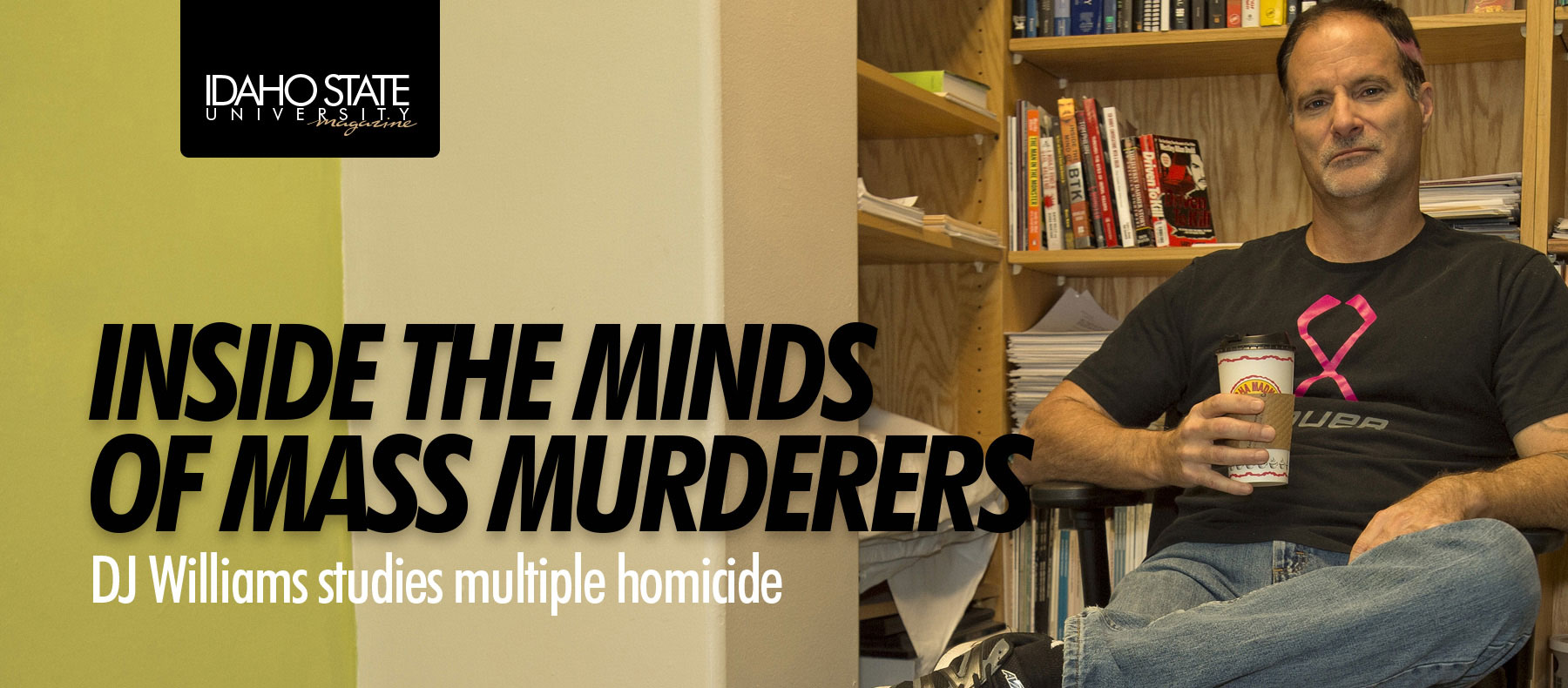 Inside the minds of mass murderers. Dj Williams studies multiple homicide.