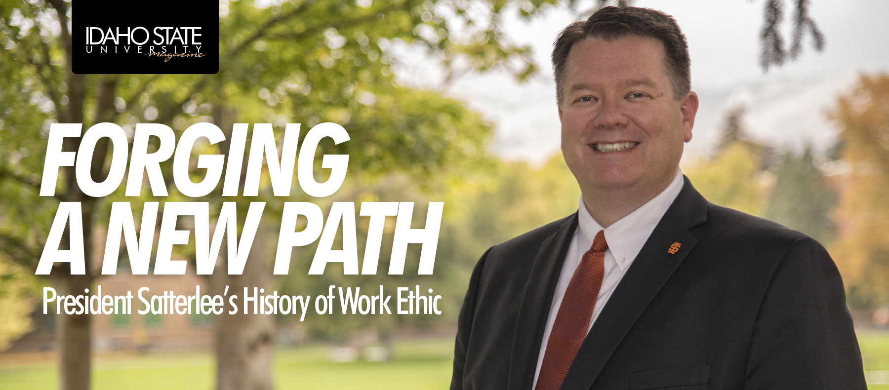 Forging a new path. President Saterlee's history of work ethic.