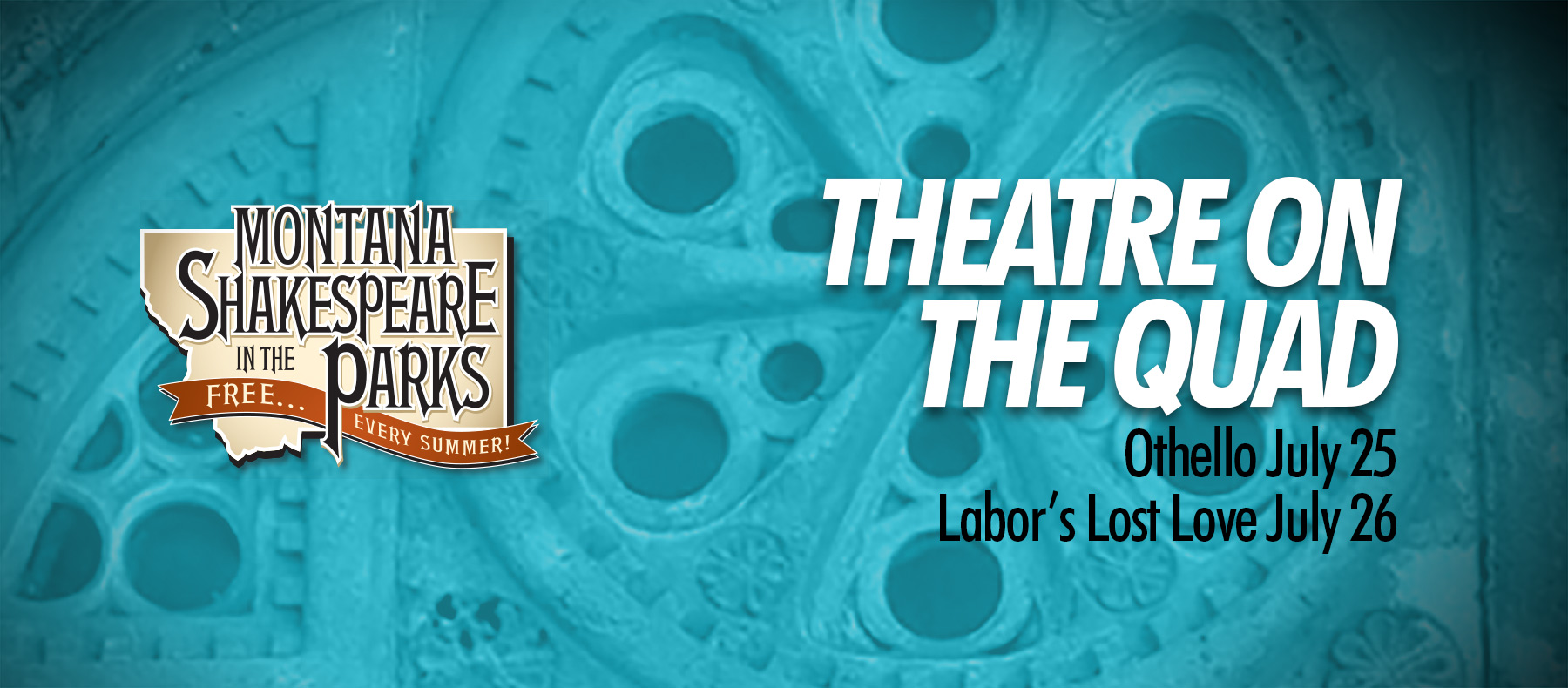 Montana Shakespeare in the Parks FREE every summer Theatre on the quad Othello July 25 Labor's Lost Love July 26